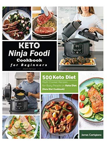 Keto Ninja Foodi Cookbook For Beginners: 500 Low Carb Ninja Foodi Recipes for Busy People on Keto Diet (Keto Diet Cookbooks) (Low Carb lifestyle) (English Edition)