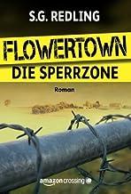 Flowertown: Die Sperrzone (German Edition)