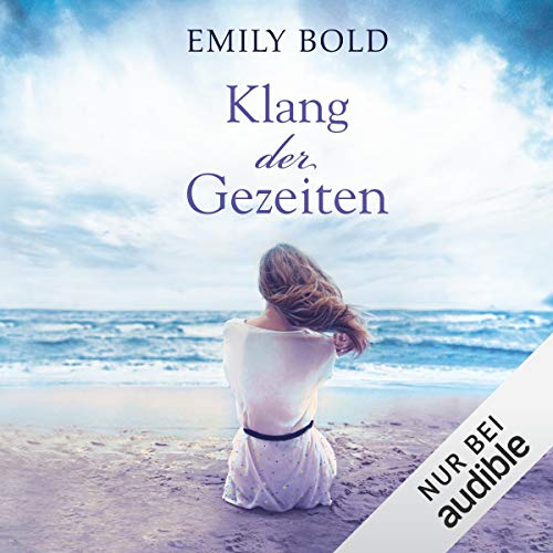 Klang der Gezeiten                   By:                                                                                                                                 Emily Bold                               Narrated by:                                                                                                                                 Elke Appelt                      Length: 7 hrs and 16 mins     Not rated yet     Overall 0.0
