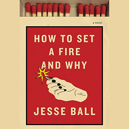 How to Set a Fire and Why audiobook cover art