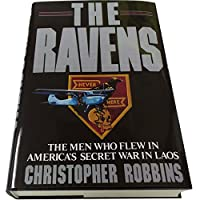 The Ravens: The Men Who Flew In America's Secret War In Laos 0671673165 Book Cover