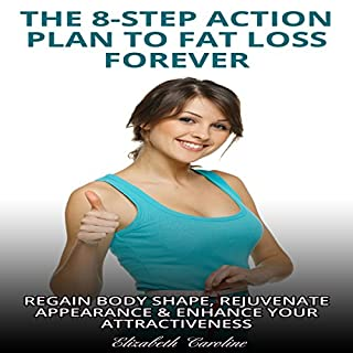 The 8-Step Action Plan to Fat Loss Forever audiobook cover art
