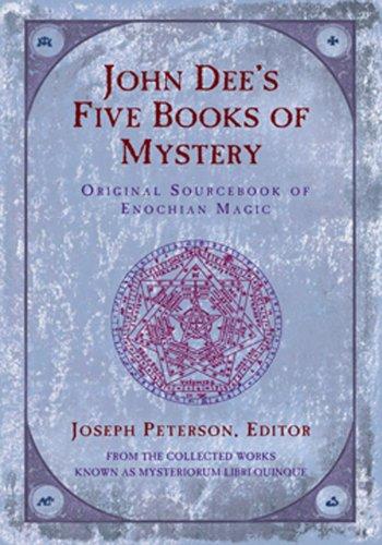 John Dee's Five Books of Mystery: Original Sourcebook of Enochian Magic (English Edition)