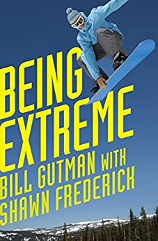 Being Extreme: Thrills and Dangers in the World of High-Risk Sports by [Bill Gutman]