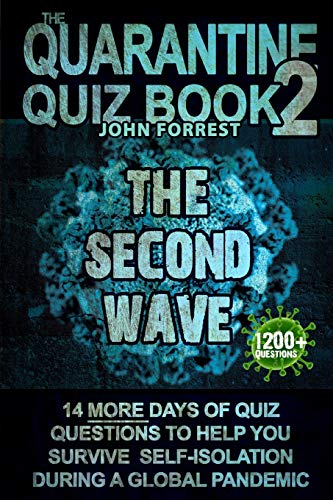 The Quarantine Quiz Book 2 : The Second Wave: 14 More Days of Quiz Questions to help you survive Self-Isolation during the Coronavirus Pandemic