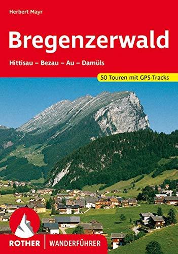 Bregenzerwald: Hittisau – Bezau – Au – Damüls. 50 Touren mit GPS-Tracks (Rother Wanderführer)