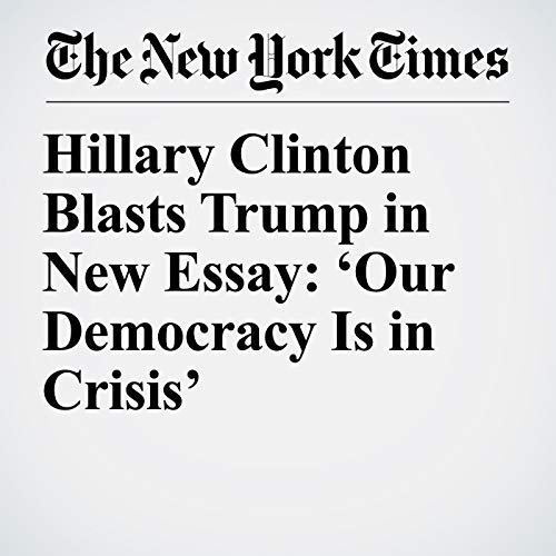 Hillary Clinton Blasts Trump in New Essay: 'Our Democracy Is in Crisis' copertina