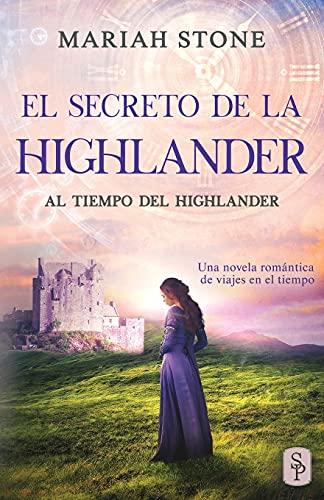 El secreto de la highlander: Una novela romántica de viajes en el tiempo en las Tierras Altas de Escocia: 2 (Al tiempo del highlander)