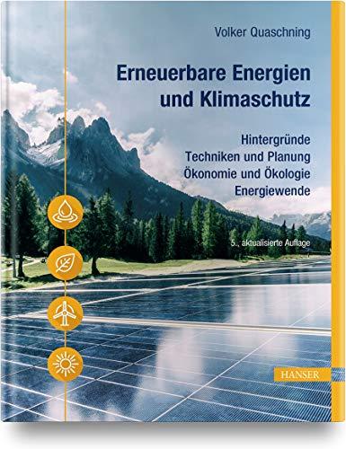 Erneuerbare Energien und Klimaschutz: Hintergründe – Techniken und...