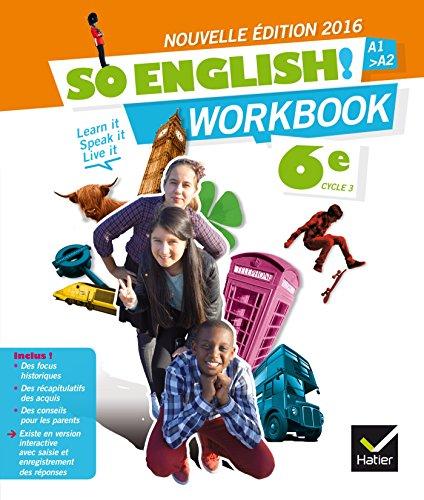 So English! Anglais 6e éd. 2016 - Workbook