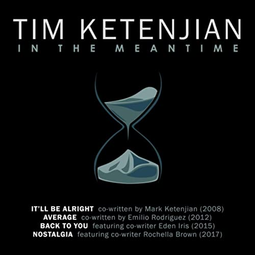 29d4f0f251 In the Meantime by Tim Ketenjian on Amazon Music - Amazon.com