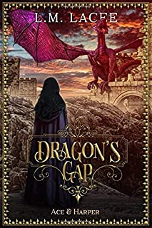 DRAGON'S GAP: Ace & Harper's Story (DRAGON'S GAP: (Book 5) A Fantasy Paranormal Romance Series)
