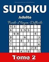 Sudoku Adulte Facile-Moyen-Difficile: 200 Sudoku pour les adultes avec solutions à la fin du livre - grille classique 9*9