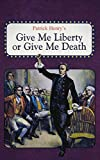 Give Me Liberty or Give Me Death (English Edition)