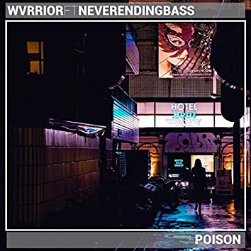 Poison (feat. NeverEndingBass)