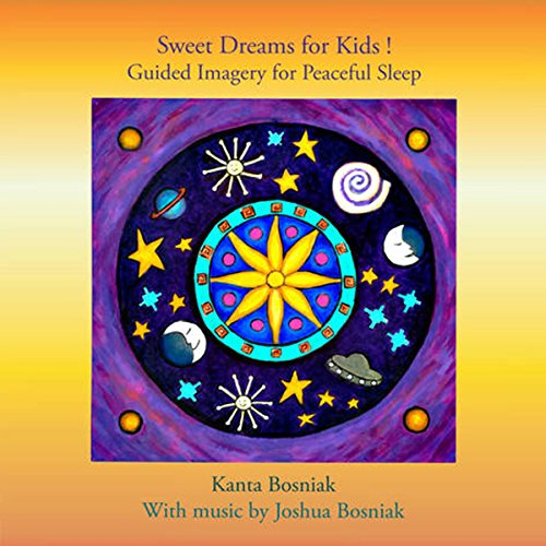 Sweet Dreams for Kids! Guided Imagery for Peaceful Sleep audiobook cover art