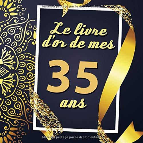 Le Livre D'or De Mes 35 Ans: Cadeau d'anniversaire Son Jubilé Livre à Personnaliser Journal Intime Carnet Cahier Pour Hommes Et Femmes - 80 Pages 21.59 x 21.59cm (French Edition)