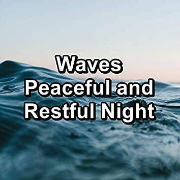 Waves Peaceful and Restful Night