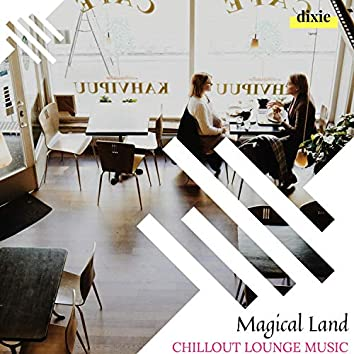 Magical Land - Chillout Lounge Music