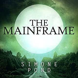 The Mainframe     The New Agenda Series, Book 2              By:                                                                                                                                 Simone Pond                               Narrated by:                                                                                                                                 Sarah Zimmerman                      Length: 6 hrs and 18 mins     7 ratings     Overall 4.4