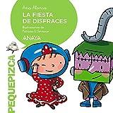 La fiesta de disfraces (PRIMEROS LECTORES (1-5 años) - Pequepizca)