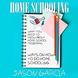 Home Schooling     What You Need to Know about Home School Programs: Ways on How to Do Home Schooling              By:                                                                                                                                 Jason Garcia                               Narrated by:                                                                                                                                 Paula T. Lin                      Length: 1 hr and 59 mins     6 ratings     Overall 4.2