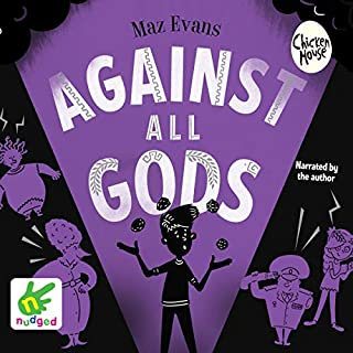 Against All Gods                   By:                                                                                                                                 Maz Evans                               Narrated by:                                                                                                                                 Maz Evans                      Length: 5 hrs and 42 mins     32 ratings     Overall 4.9