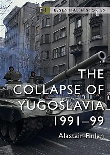 The Collapse of Yugoslavia: 1991-99