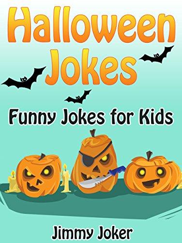 Funny Jokes For Kids Halloween.Halloween Jokes Funny Halloween Jokes For Kids Hilarious Jokes Book 1 Ebook Joker Jimmy Amazon In Kindle Store