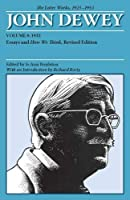 John Dewey The Later Works, 1925 - 1953: 1933, Essays and How We Think (Collected Works of John Dewey, 1882-1953)