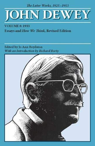 Dewey, J: The Collected Works of John Dewey v. 8; 1933, Ess (Collected Works of John Dewey, 1882-1953)