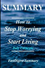 Summary - How to Stop Worrying & Start Living: Book by Dale Carnegie