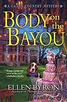 Body on the Bayou (A Cajun Country Mystery Book 2) by [Ellen Byron]