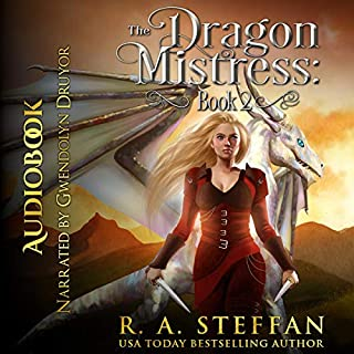 The Dragon Mistress, Book 2                    By:                                                                                                                                 R. A. Steffan                               Narrated by:                                                                                                                                 Gwendolyn Druyor                      Length: 8 hrs and 49 mins     Not rated yet     Overall 0.0