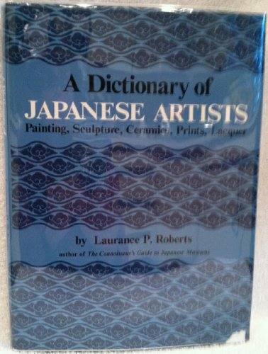 Dictionary of Japanese Artists: Painting, Sculpture, Ceramics, Prints, Lacquer