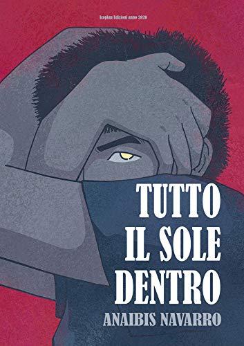 TUTTO IL SOLE DENTRO (Italian Edition)