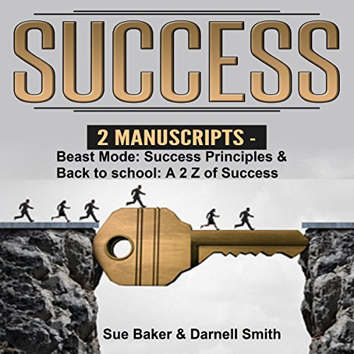 Success: 2 Manuscripts     Success Principles and Success: The A to Z of Success              By:                                                                                                                                 Sue Baker,                                                                                        Darnell Smith                               Narrated by:                                                                                                                                 Sean Lenhart                      Length: 8 hrs and 32 mins     Not rated yet     Overall 0.0