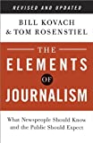 The Elements of Journalism, Revised and Updated 3rd Edition: What Newspeople Should Know and the Public Should Expect (English Edition)