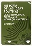 Historia de las ideas políticas: De la democracia griega a la monarquía medieval (Manuales. Derecho y Jurisprudencia)