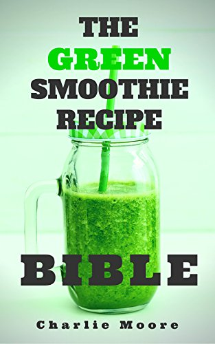The Green Smoothie Recipe Bible: Top 101 Q&A's for Green Smoothie Recipes, Losing Up To 19 Pounds and Feeling Fantastic! (Charlie\'s 101 Q&A\'s Book 4) (English Edition)