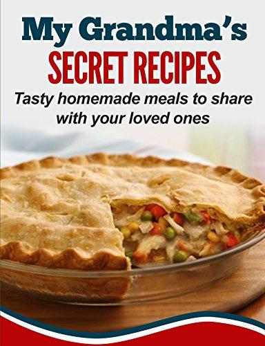 My Grandma's Secret Recipes: Tasty homemade meals to share with your loved ones by [Elizabeth Smith, Felipe Gómez]