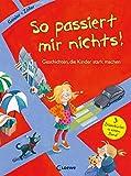 So passiert mir nichts!: Geschichten, die Kinder stark machen - Dagmar Geisler