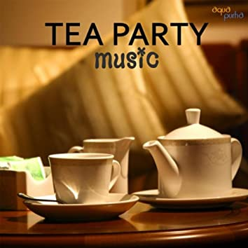 Tea Party Music - Tea Party Background Music, Relaxing Piano Classics for Your Party