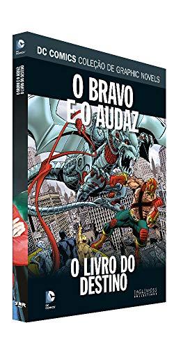 Dc Graphic Novels Ed. 132 - O Bravo E O Audaz: O Livro Do Destino