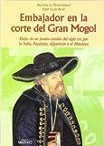 Embajador en la corte del gran Mogol: Viajes de un Jesuita catalán del siglo XVI por la India, Pakistán, Afganistán y el Himalaya (Alfa)