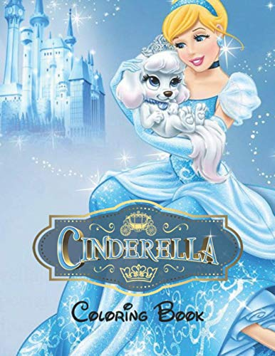 Cinderella Coloring Book: 100+coloring pictures for kids and adults with all favorite Cinderella characters. Good for children of all ages (high quality)