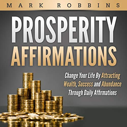 Prosperity Affirmations Audiobook By Mark Robbins cover art
