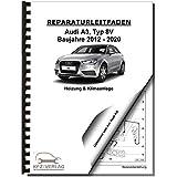 Audi A3 Typ 8V 2012-2020 Heizung Belüftung Klimaanlage Reparaturanleitung