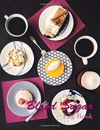 Blood Sugar Log Book: Dessert Set, Sweet, Coffee, Tea, Top View, Simple Weekly Blood Sugar Diary, Daily Diabetic Glucose Tracker, Journal for 99 Weeks