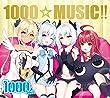 1000☆MUSIC!!